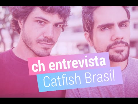 CH Entrevista: Catfish Brasil