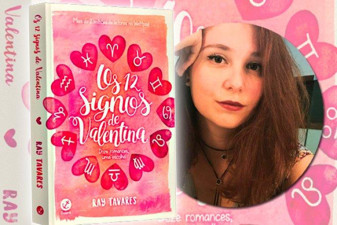 Para ler! Ray Tavares fala sobre Os 12 Signos de Valentina