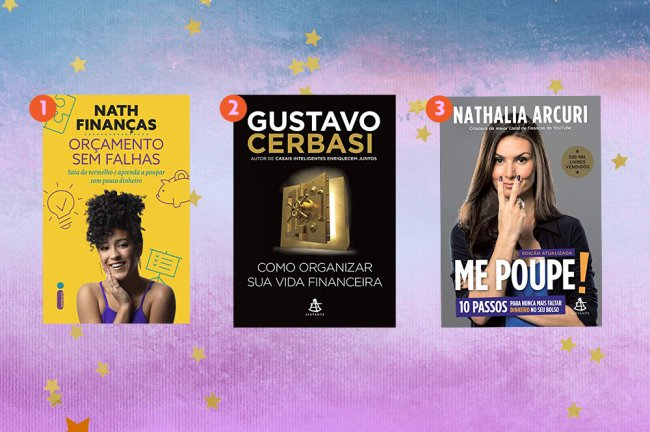 A montagem mostra três livros: Orçamento sem falhas, de Nath Finanças, Como organizar sua vida financeira, de Gustavo Cerbasi e Me Poupe! de Nathalia Arcuri.