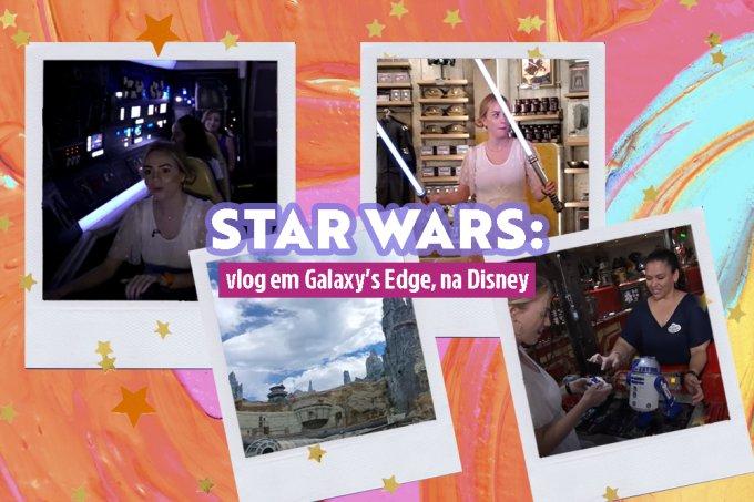 Feliz 4 de maio! Viaje pela Galaxy's Edge, área de Star Wars na Disney