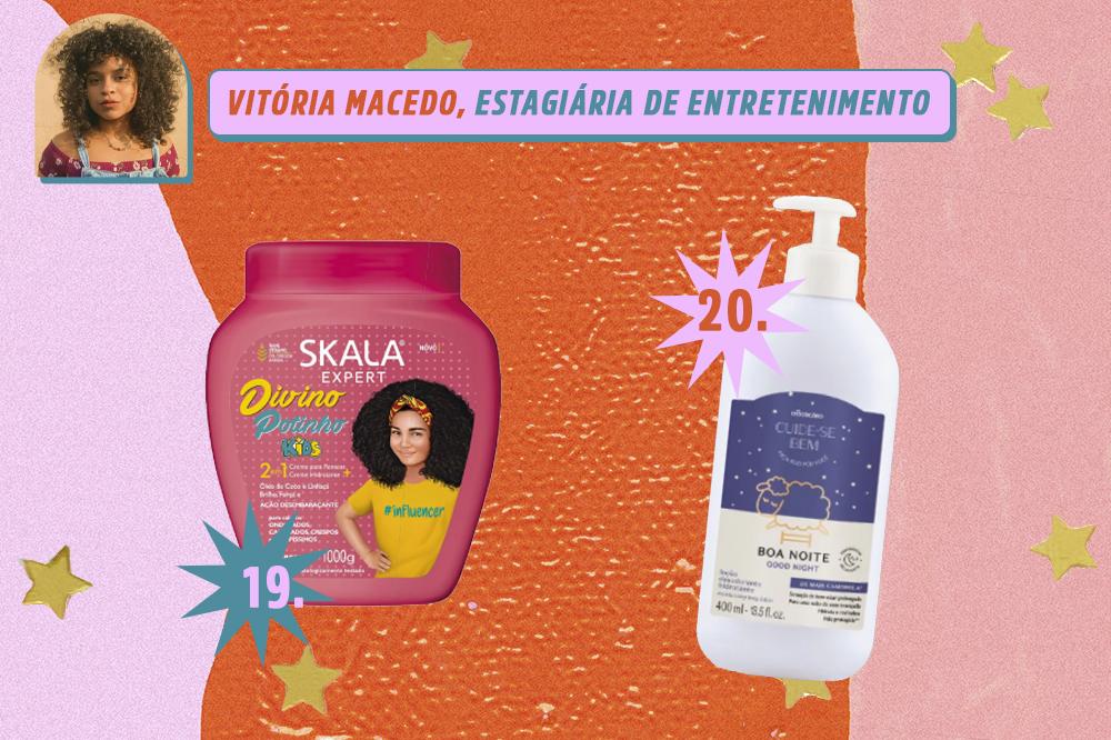 Montagem com dois produtos de beleza, um creme para um cabelo e um hidratante corporal. Indicações de Vitória Macedo, estagiária de entretenimento da CAPRICHO. O fundo é laranja, rosa e lilás com estrelas douradas.