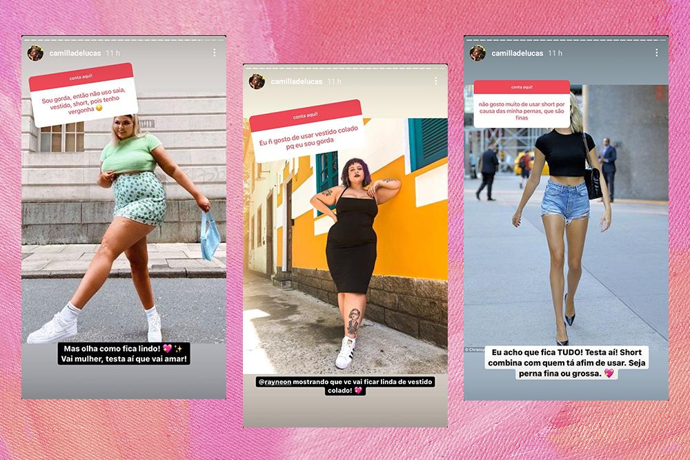 Montagem com captura de tela de três stories da Camilla de Lucas. À esquerda, ela responde uma caixinha de perguntas de uma menina que não se sentem bem com o seu corpo e coloca uma foto de uma menina gorda usando saia. Ao meio, uma foto de uma menina gorda usando vestido junto e, à direita, uma menina magra de pernas finas usando short jeans, com o intuito de demonstrar vários corpos diferentes.